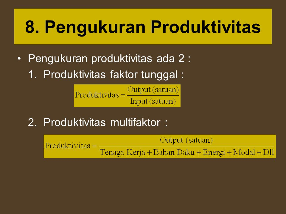8. Pengukuran Produktivitas