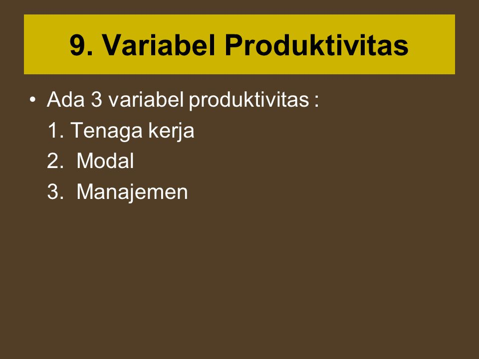 9. Variabel Produktivitas