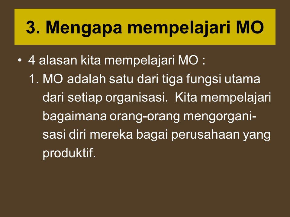 3. Mengapa mempelajari MO