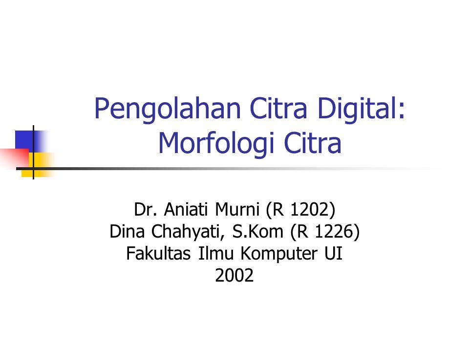 Pengolahan Citra Digital: Morfologi Citra