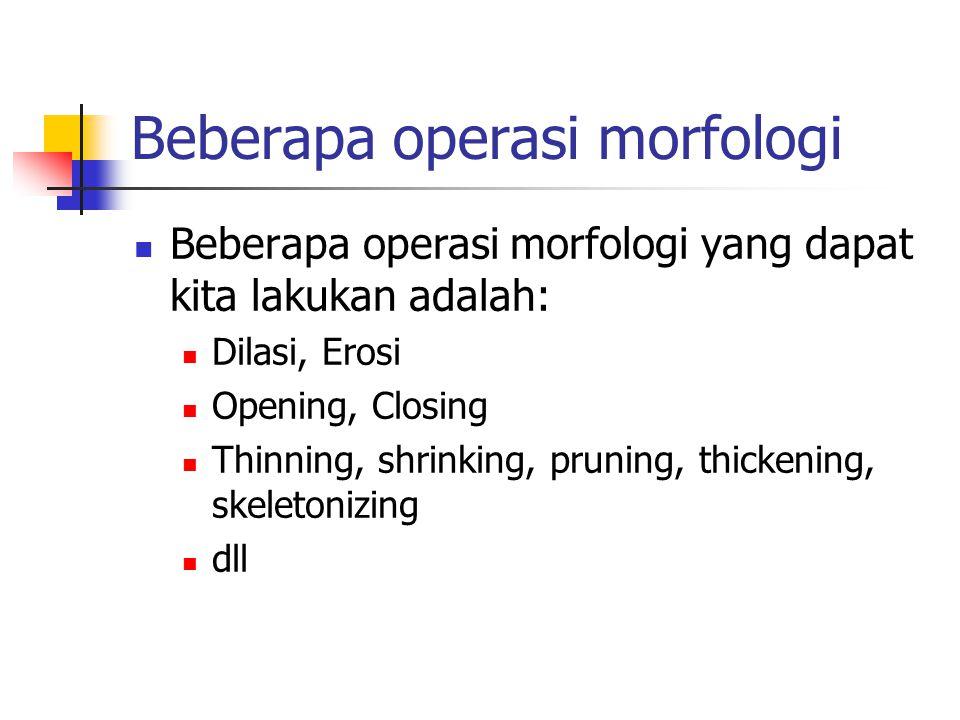 Beberapa operasi morfologi