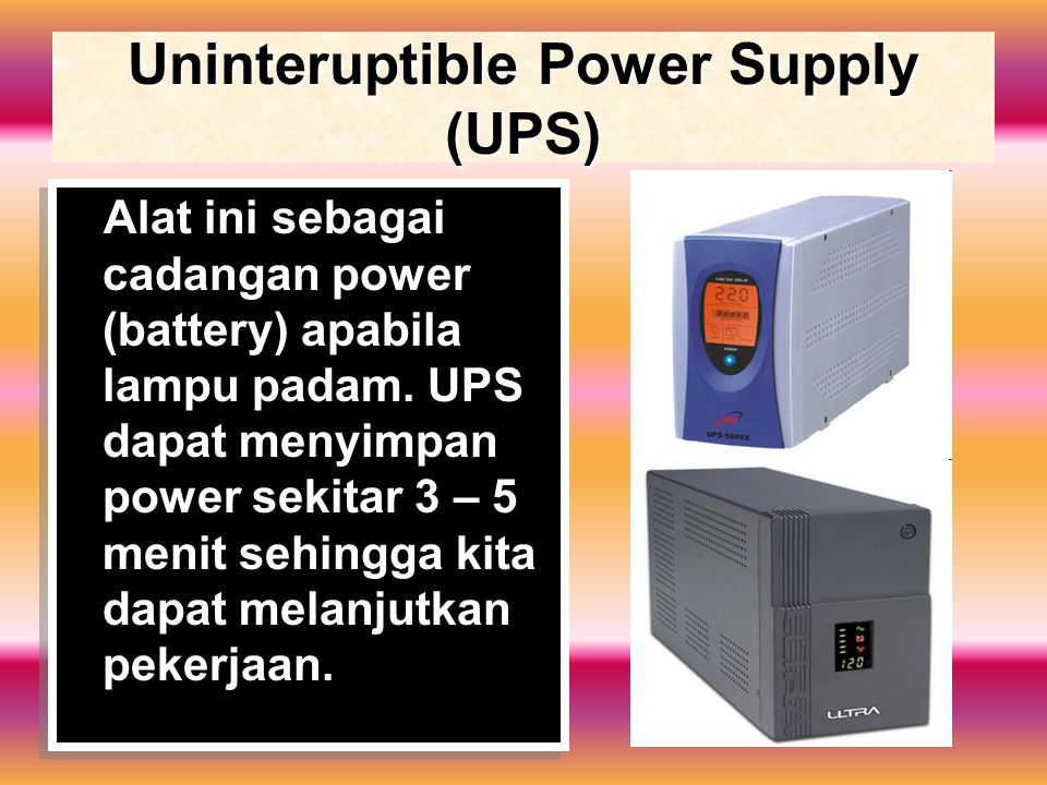 Uninteruptible Power Supply (UPS)