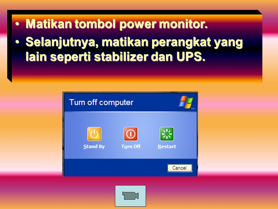 Matikan tombol power monitor.