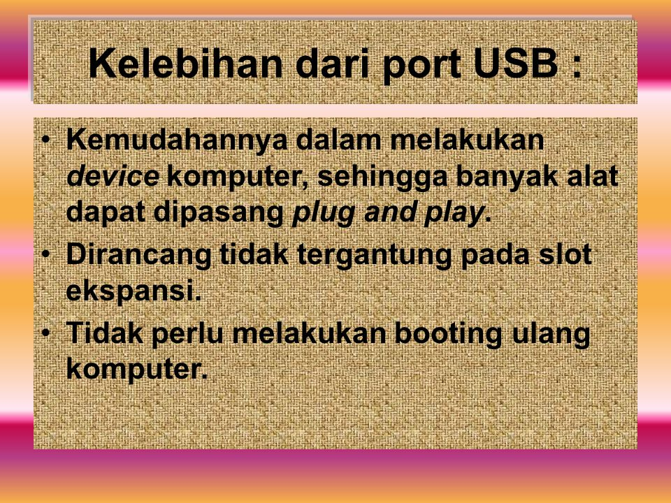 Kelebihan dari port USB :
