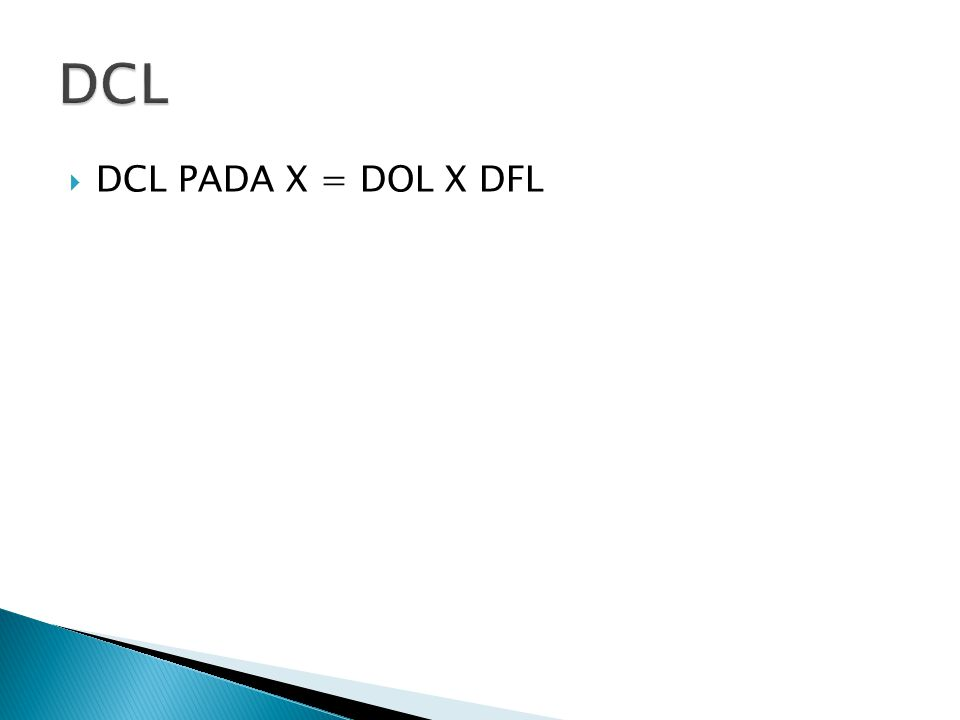 DCL DCL PADA X = DOL X DFL