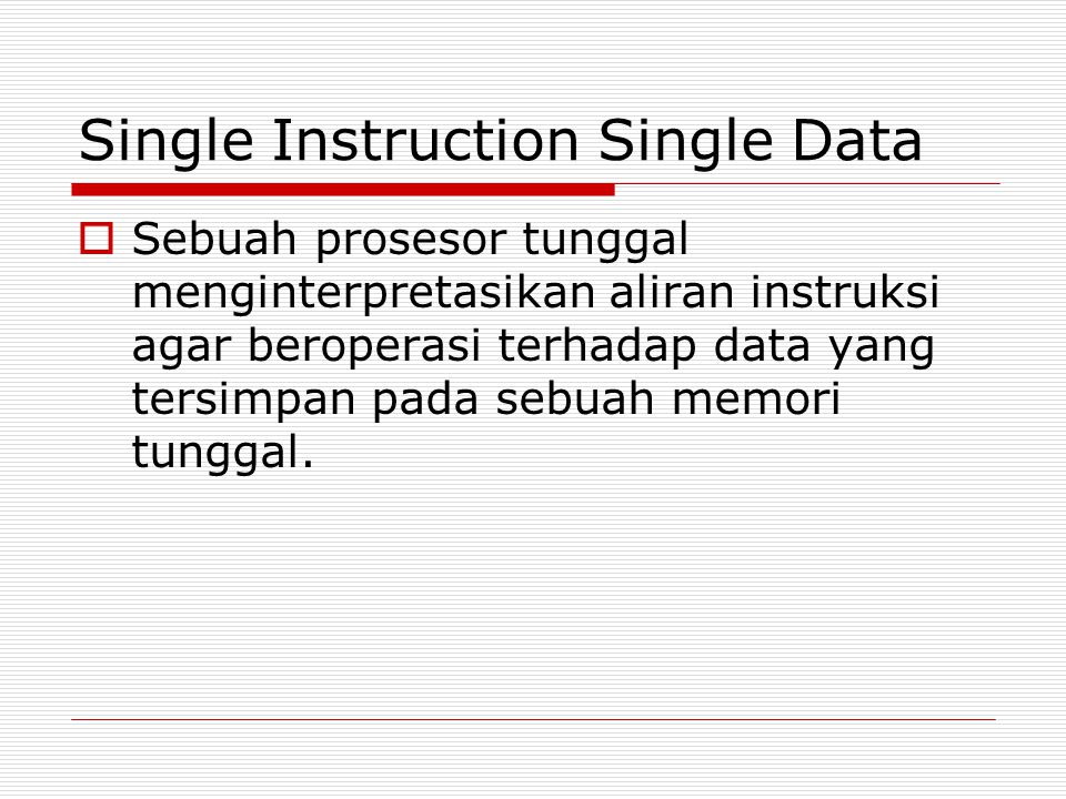 Single Instruction Single Data