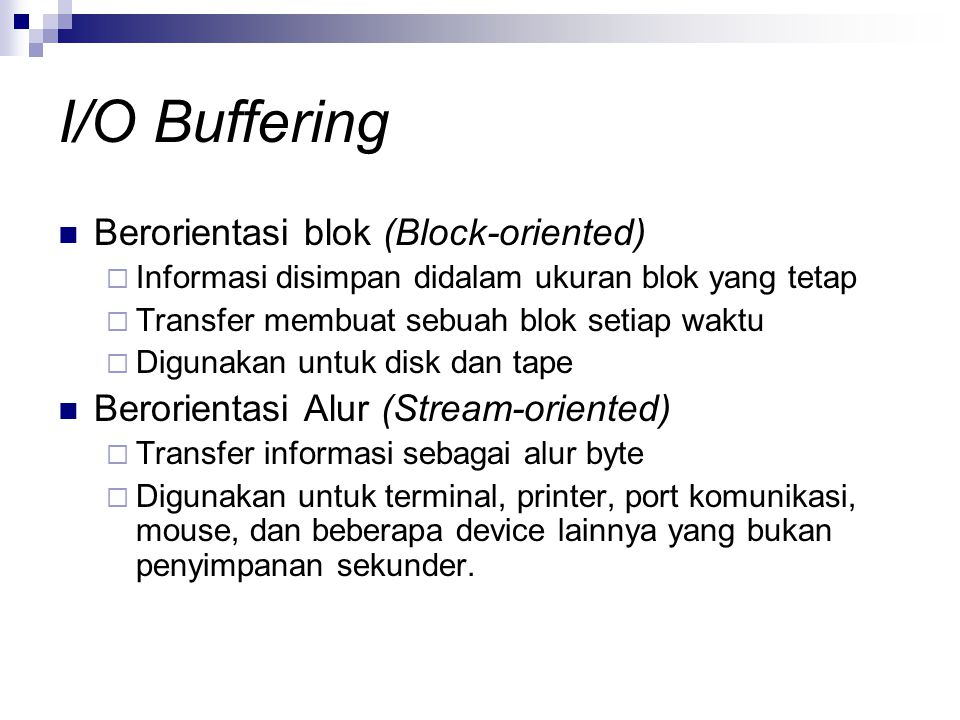 I/O Buffering Berorientasi blok (Block-oriented)