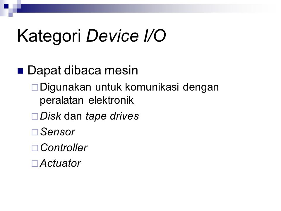 Kategori Device I/O Dapat dibaca mesin