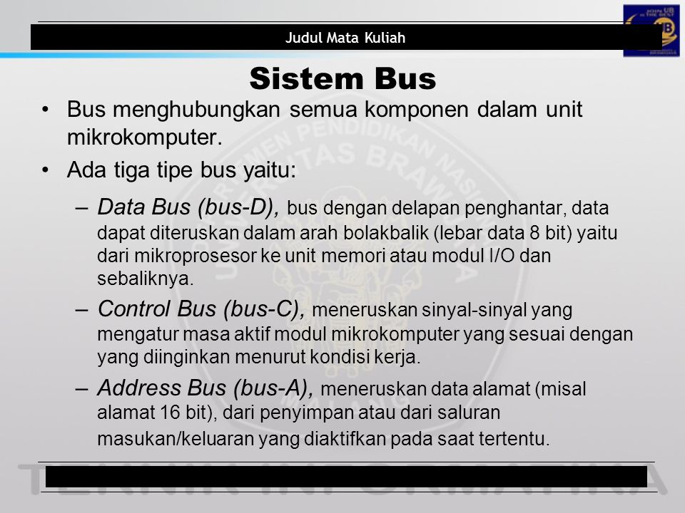 Sistem Bus Bus menghubungkan semua komponen dalam unit mikrokomputer.