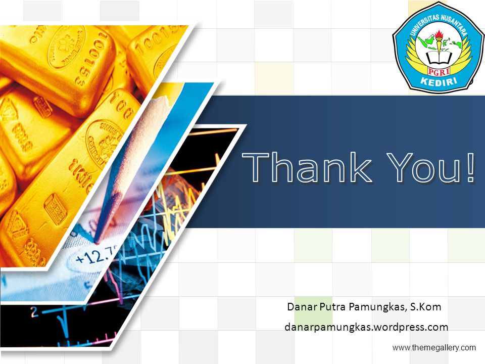 Thank You! Danar Putra Pamungkas, S.Kom danarpamungkas.wordpress.com