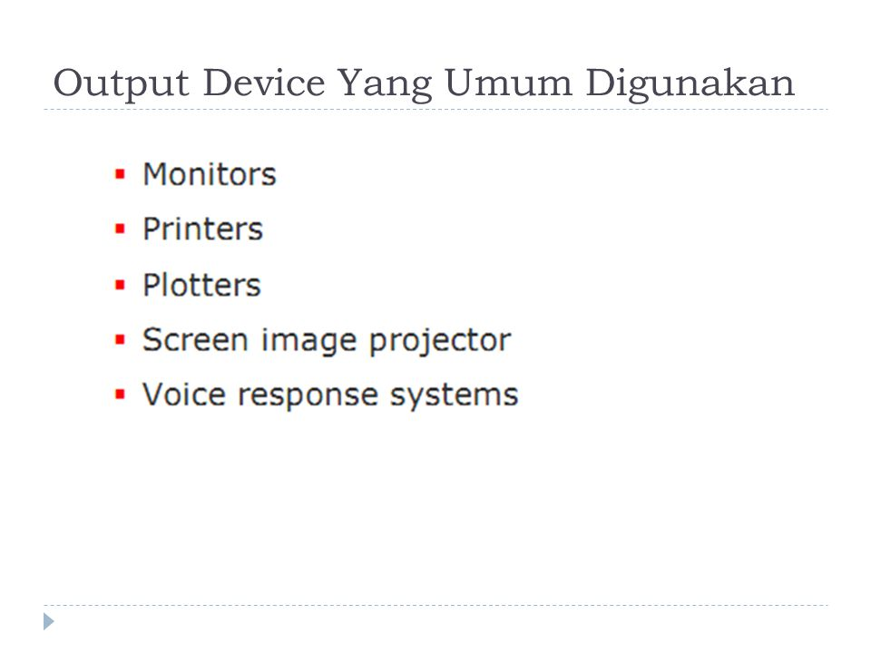 Output Device Yang Umum Digunakan