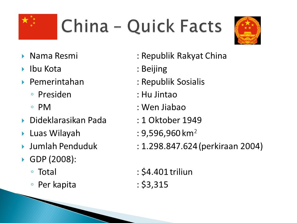 China – Quick Facts Nama Resmi : Republik Rakyat China