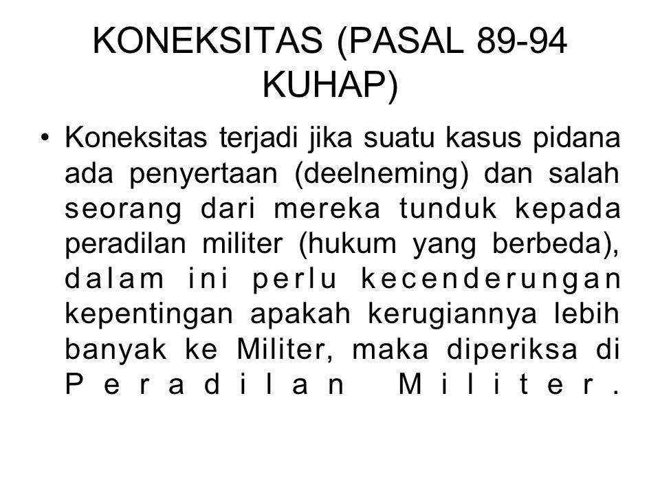 KONEKSITAS (PASAL 89-94 KUHAP)