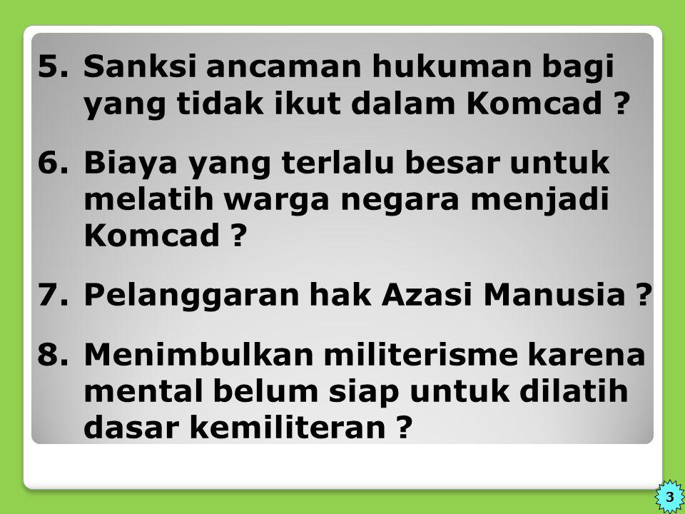 5. Sanksi ancaman hukuman bagi yang tidak ikut dalam Komcad. 6