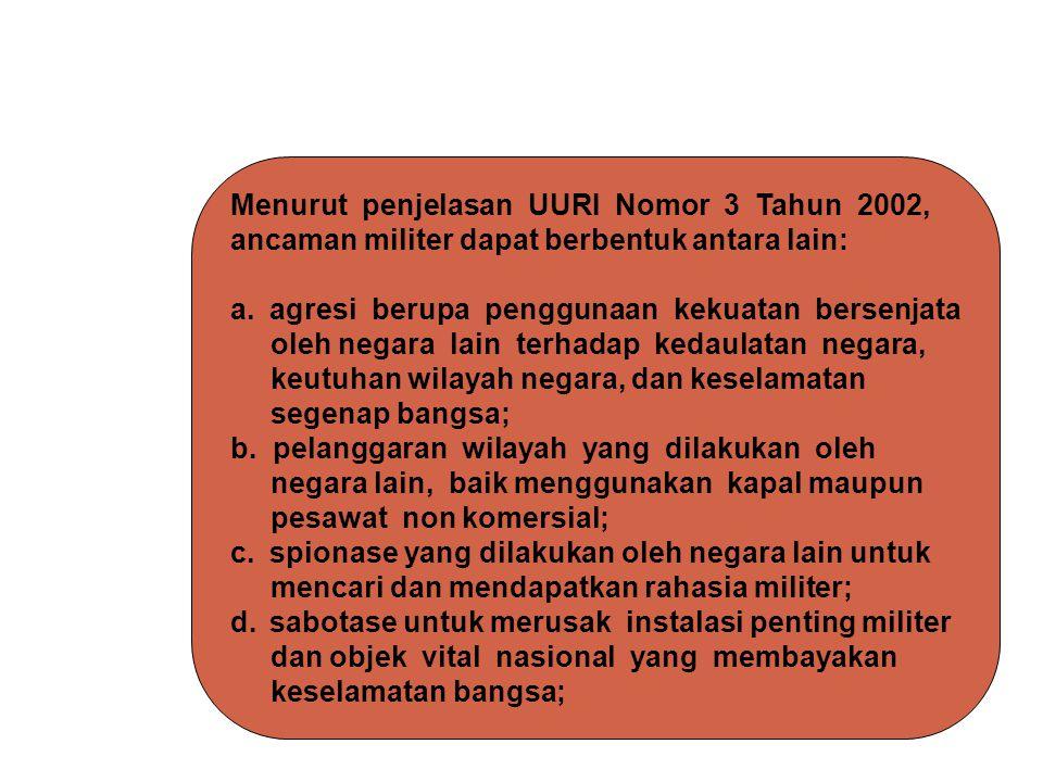Menurut penjelasan UURI Nomor 3 Tahun 2002,
