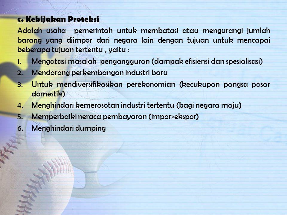 c. Kebijakan Proteksi