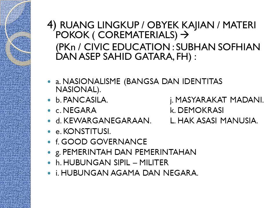 4) RUANG LINGKUP / OBYEK KAJIAN / MATERI POKOK ( COREMATERIALS) 