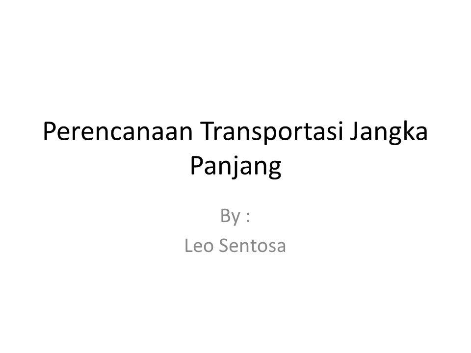 Perencanaan Transportasi Jangka Panjang