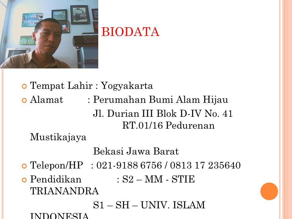 BIODATA Tempat Lahir : Yogyakarta Alamat : Perumahan Bumi Alam Hijau