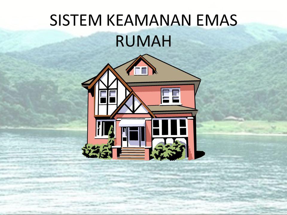 SISTEM KEAMANAN EMAS RUMAH