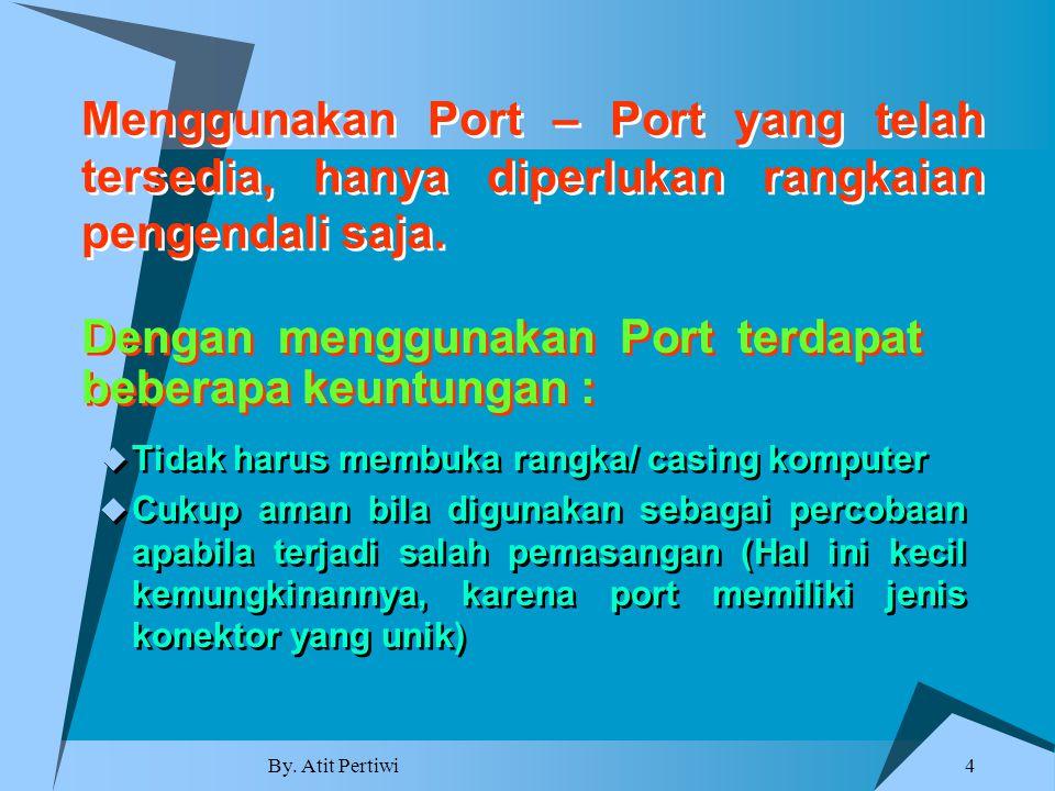 Dengan menggunakan Port terdapat beberapa keuntungan :