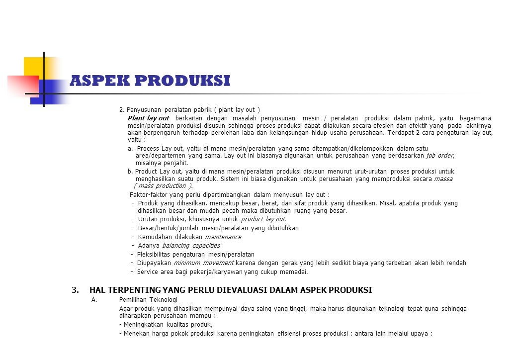 ASPEK PRODUKSI 2. Penyusunan peralatan pabrik ( plant lay out )