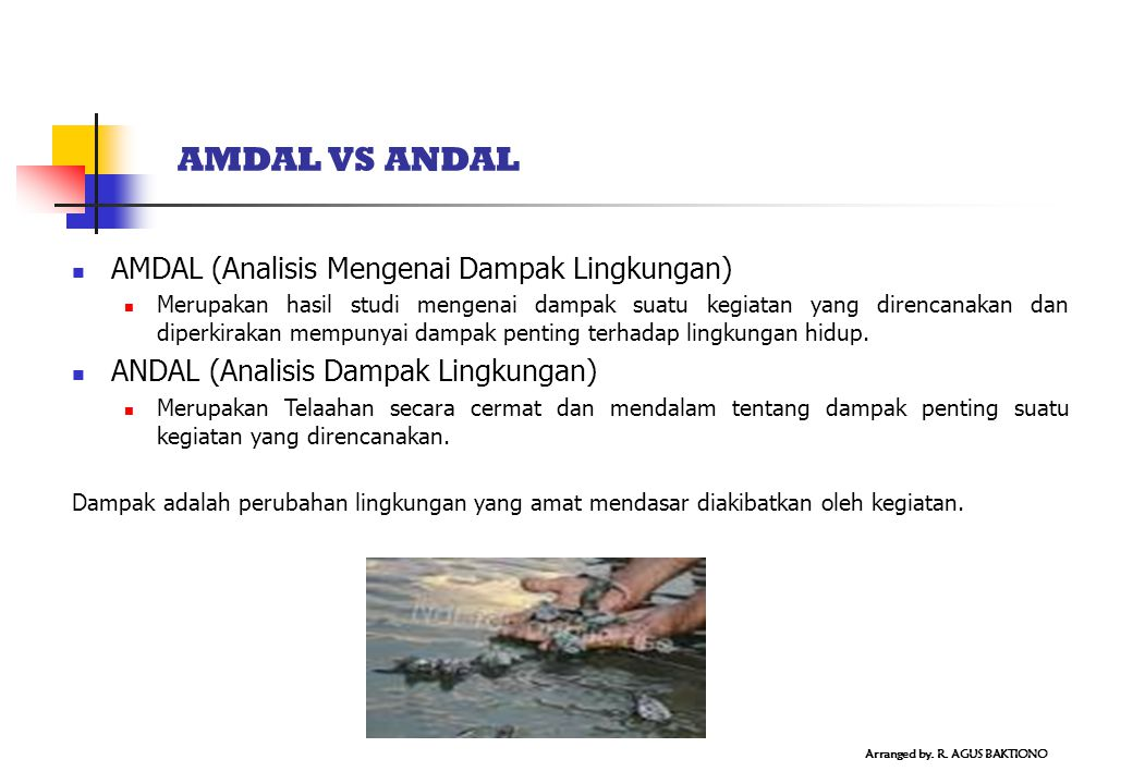 AMDAL VS ANDAL AMDAL (Analisis Mengenai Dampak Lingkungan)