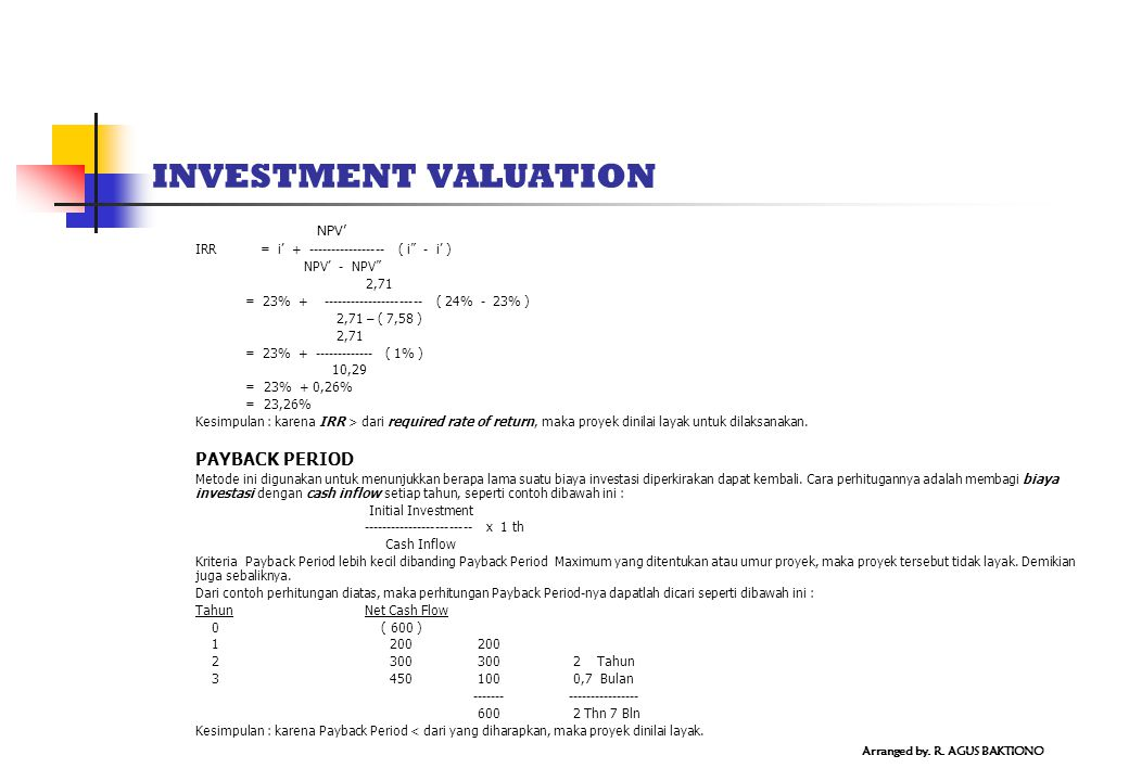 INVESTMENT VALUATION NPV' IRR = i' + ----------------- ( i - i' )