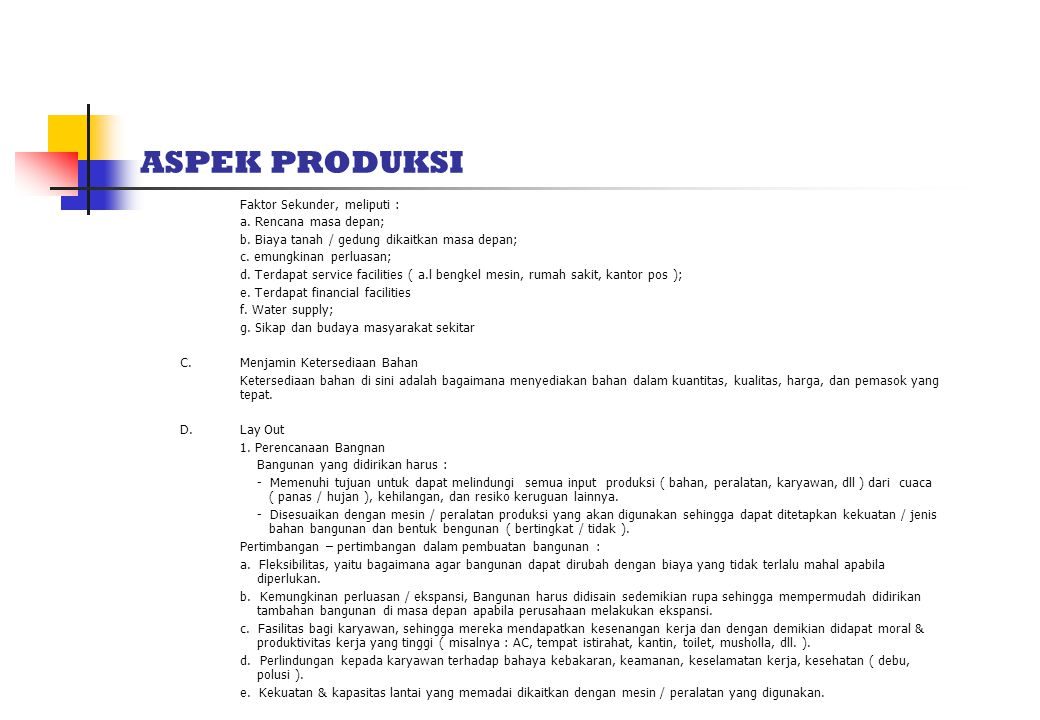 ASPEK PRODUKSI Faktor Sekunder, meliputi : a. Rencana masa depan;