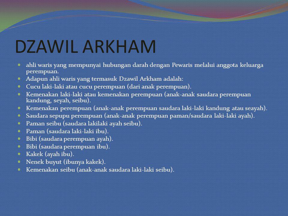DZAWIL ARKHAM ahli waris yang mempunyai hubungan darah dengan Pewaris melalui anggota keluarga perempuan.