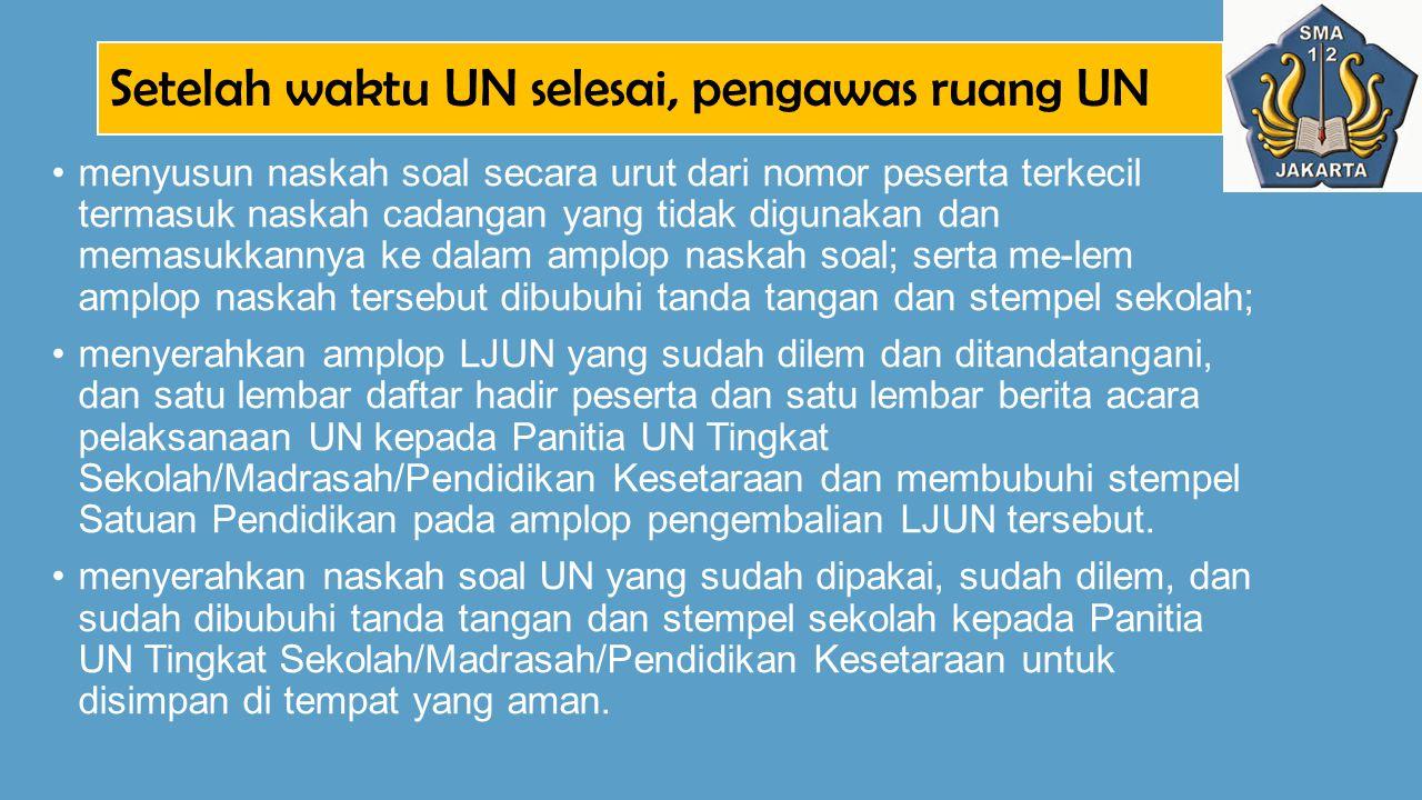 Setelah waktu UN selesai, pengawas ruang UN