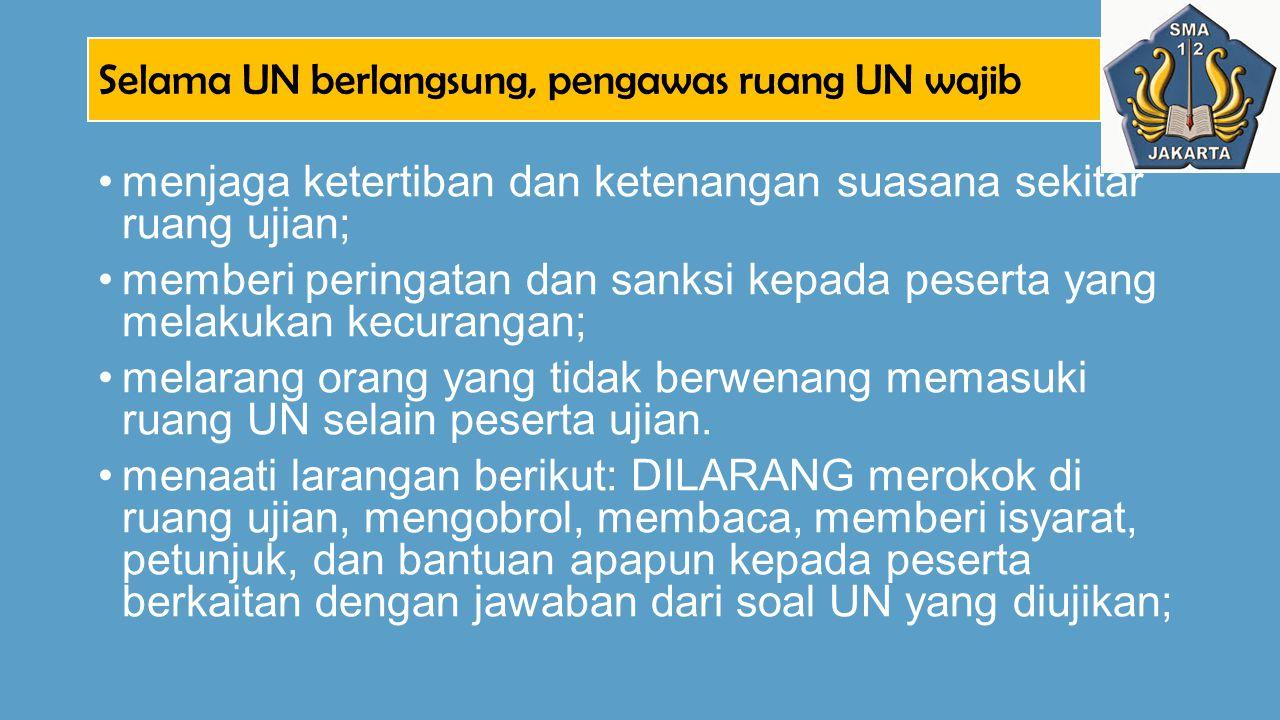 Selama UN berlangsung, pengawas ruang UN wajib