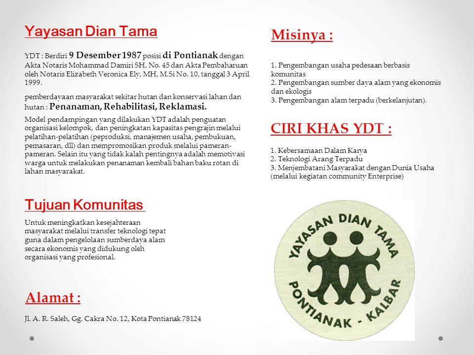 Yayasan Dian Tama Misinya : CIRI KHAS YDT : Tujuan Komunitas Alamat :
