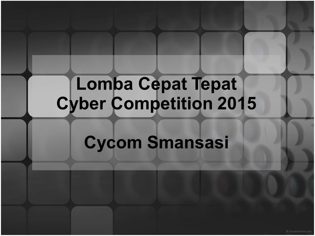 Lomba Cepat Tepat Cyber Competition 2015 Cycom Smansasi