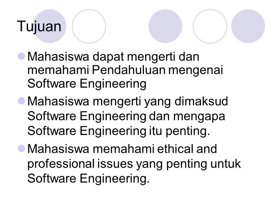 Tujuan Mahasiswa dapat mengerti dan memahami Pendahuluan mengenai Software Engineering.