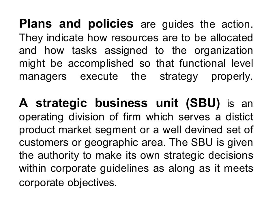 Plans and policies are guides the action
