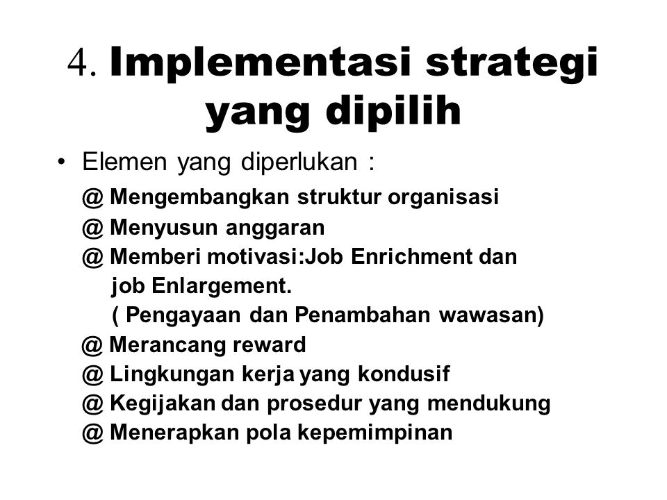4. Implementasi strategi yang dipilih