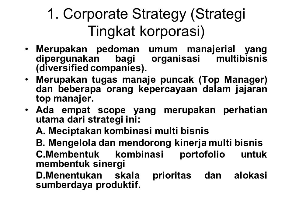 1. Corporate Strategy (Strategi Tingkat korporasi)