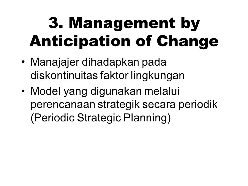 3. Management by Anticipation of Change