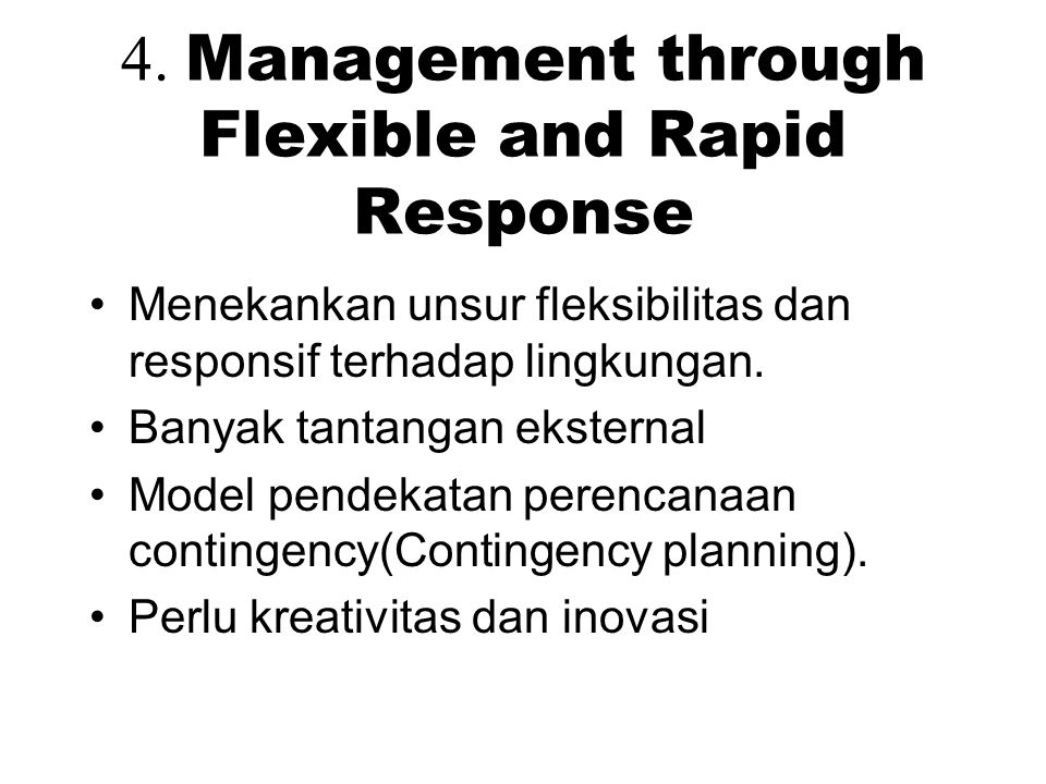 4. Management through Flexible and Rapid Response