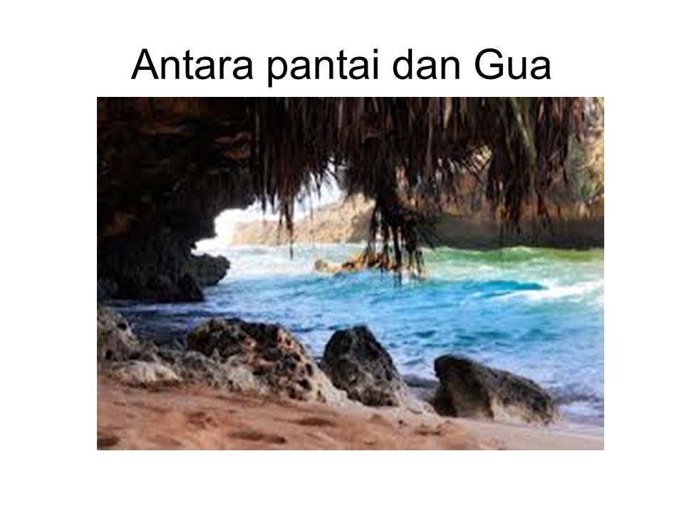 Antara pantai dan Gua