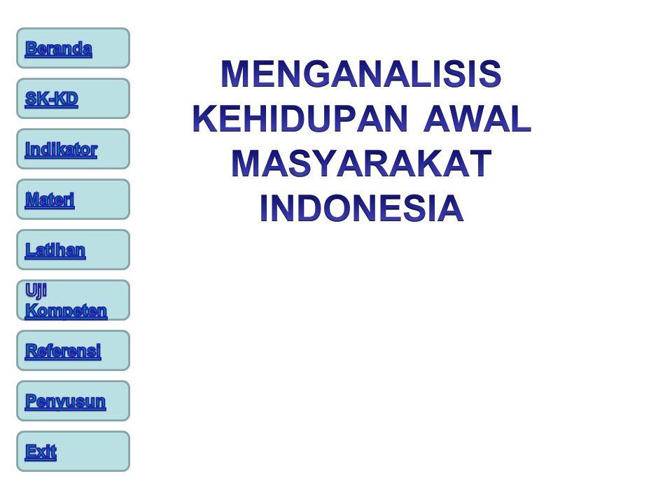 MENGANALISIS KEHIDUPAN AWAL MASYARAKAT INDONESIA