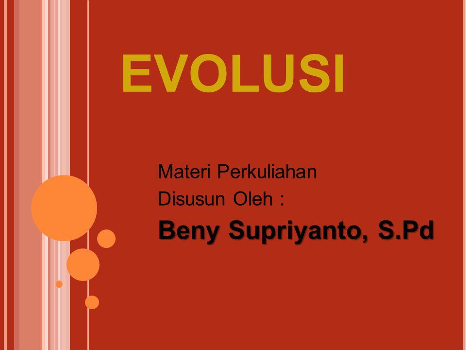 Materi Perkuliahan Disusun Oleh : Beny Supriyanto, S.Pd