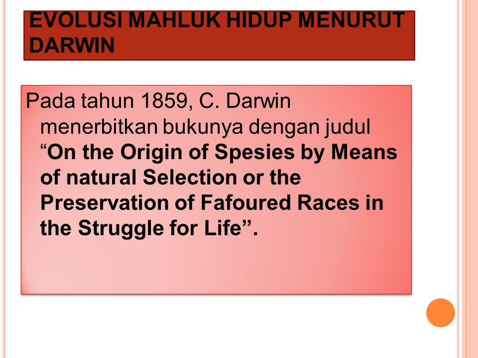 EVOLUSI MAHLUK HIDUP MENURUT DARWIN