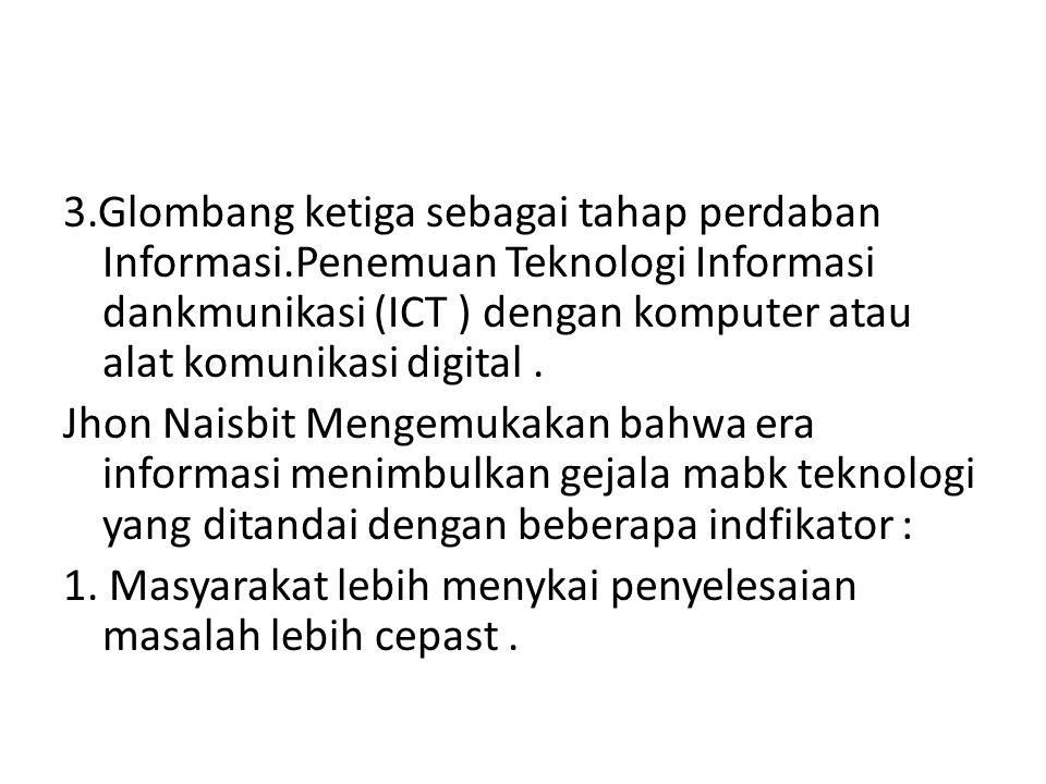 3. Glombang ketiga sebagai tahap perdaban Informasi