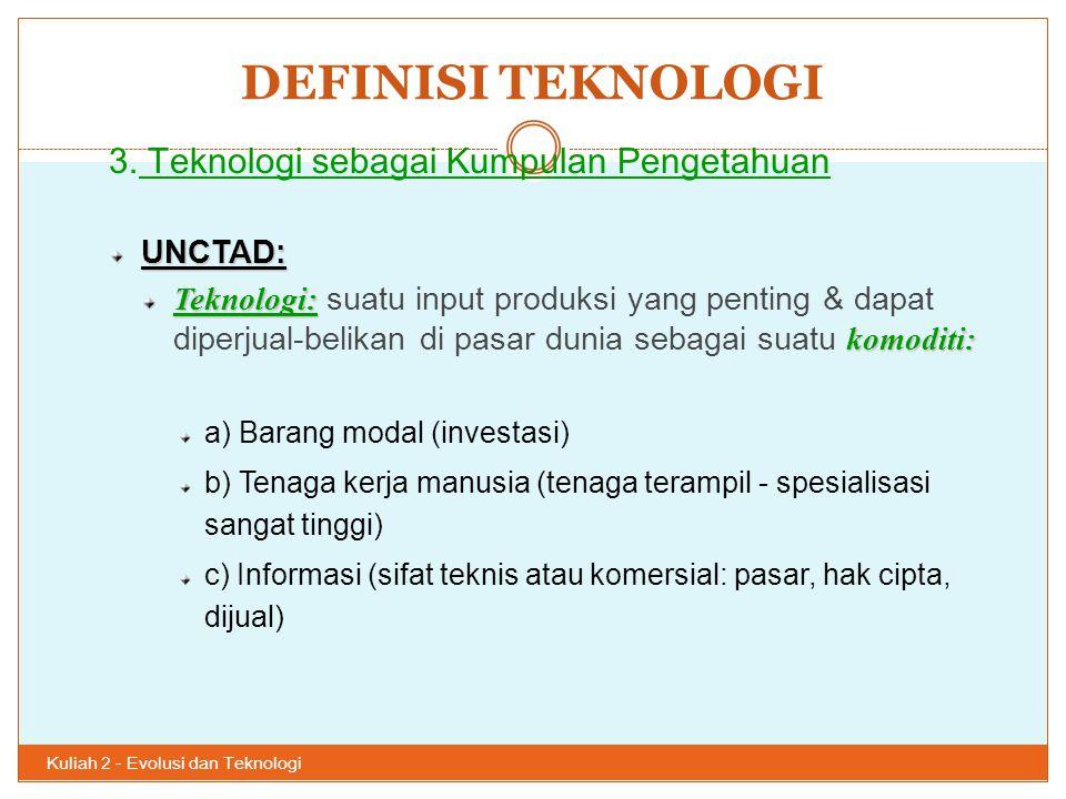 DEFINISI TEKNOLOGI 3. Teknologi sebagai Kumpulan Pengetahuan UNCTAD: