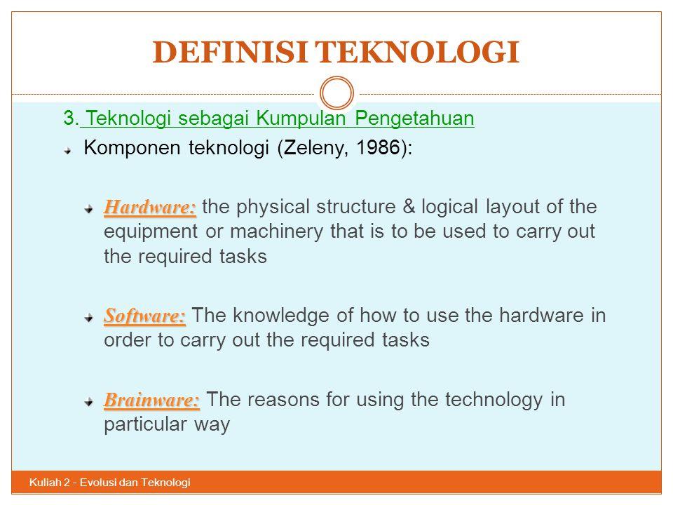 DEFINISI TEKNOLOGI 3. Teknologi sebagai Kumpulan Pengetahuan