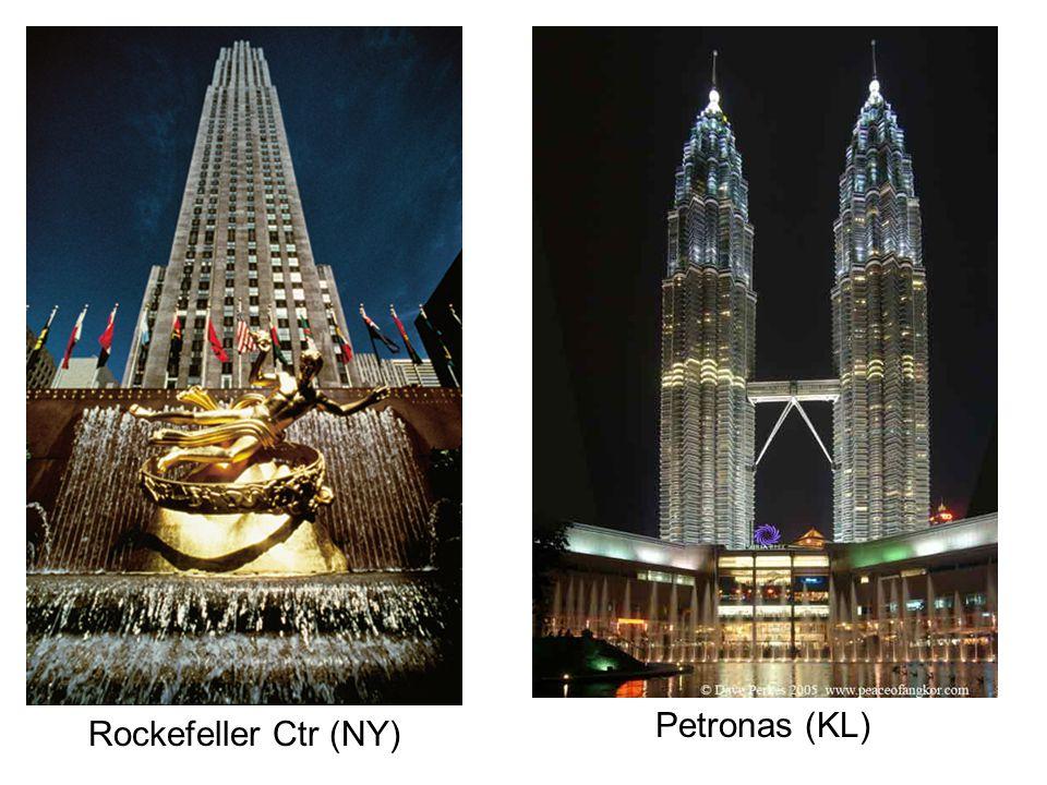Petronas (KL) Rockefeller Ctr (NY)