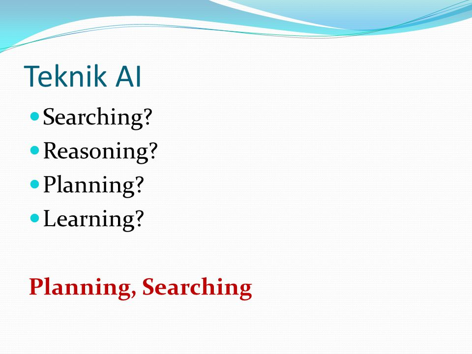 Teknik AI Searching Reasoning Planning Learning