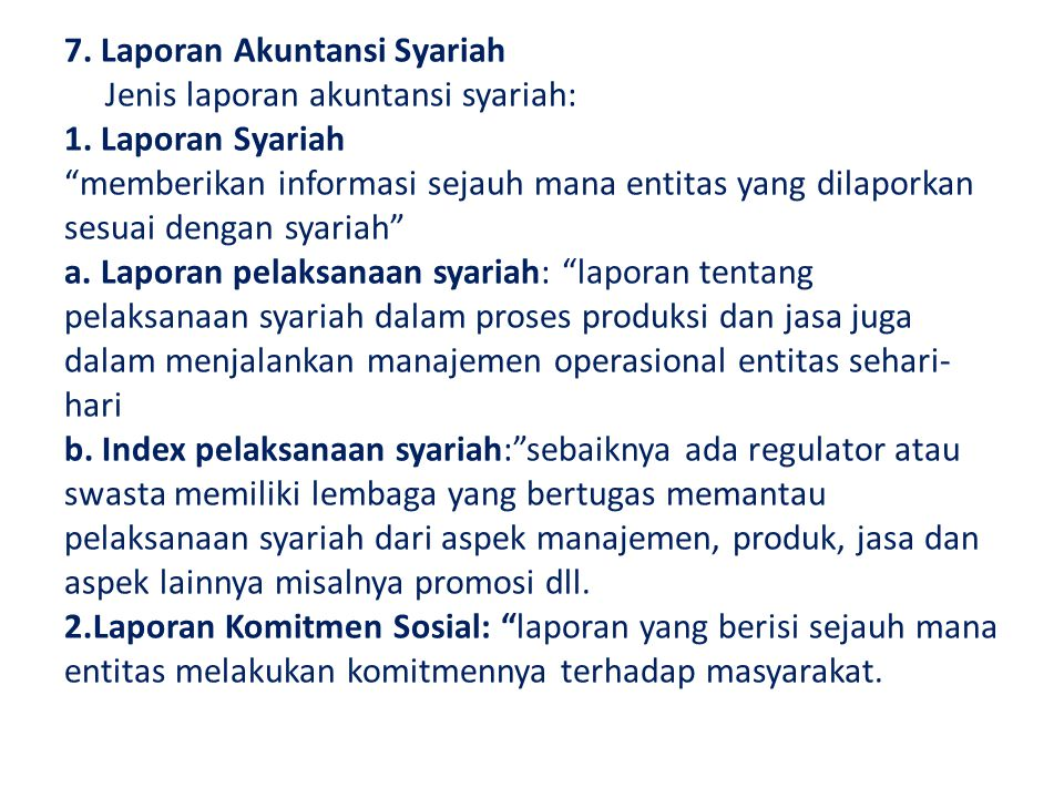 7. Laporan Akuntansi Syariah Jenis laporan akuntansi syariah: 1